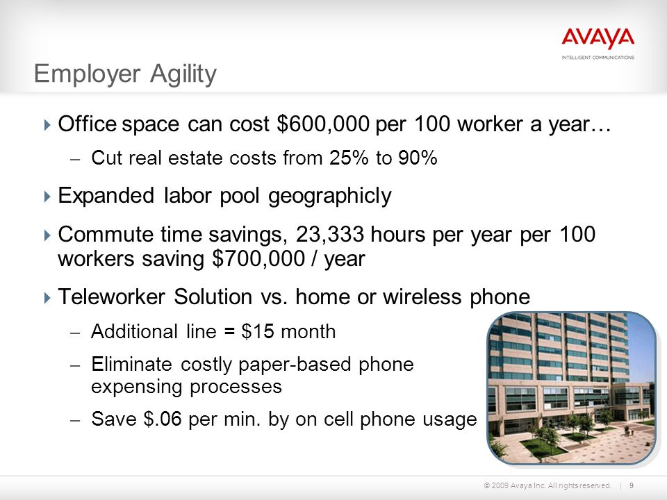 Employer Agility Office space can cost $600,000 per 100 worker a year…