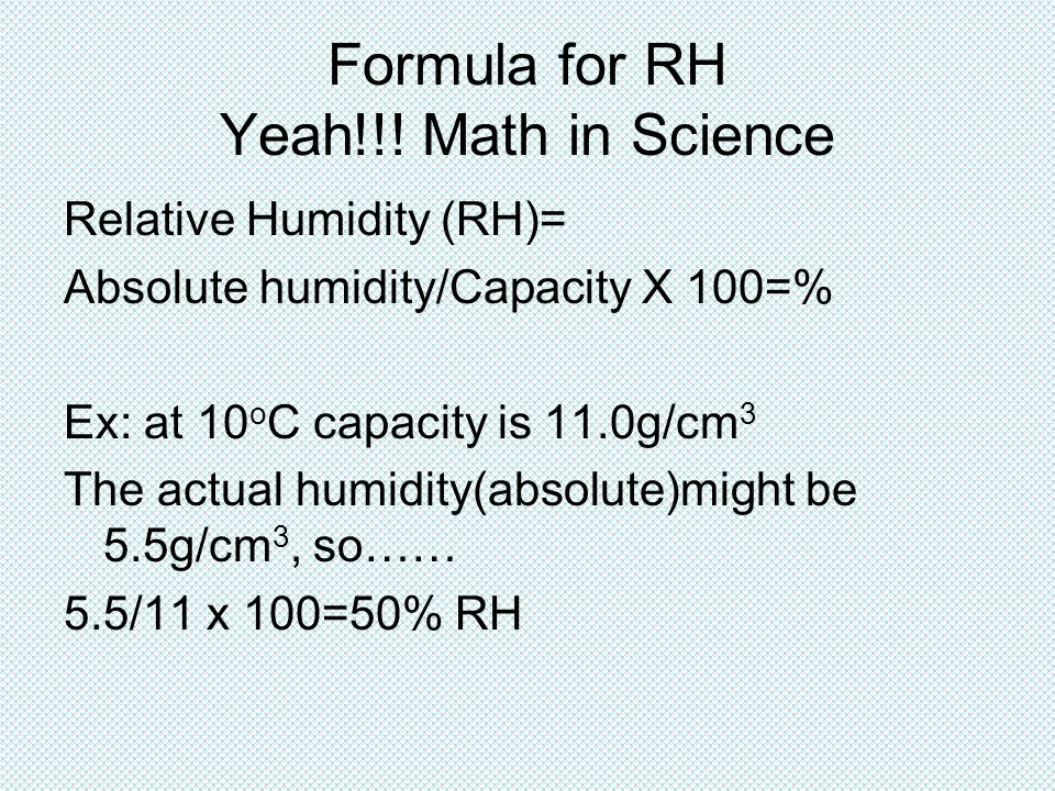 Formula for RH Yeah!!! Math in Science