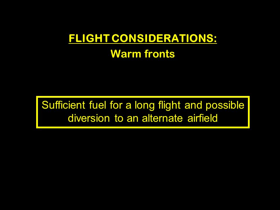 FLIGHT CONSIDERATIONS: Warm fronts