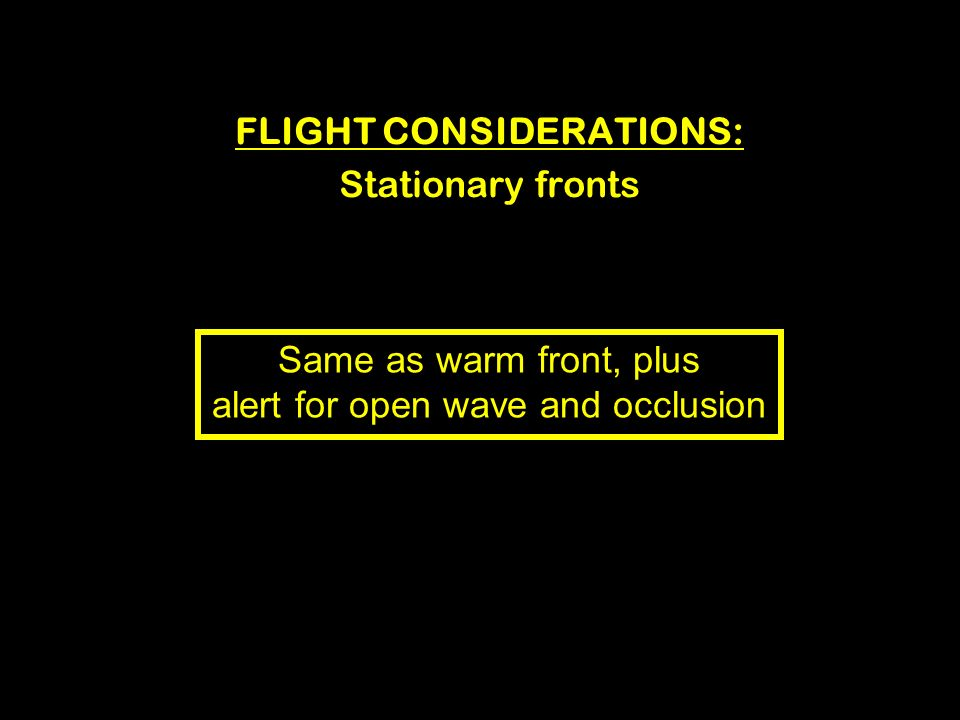 FLIGHT CONSIDERATIONS: Stationary fronts