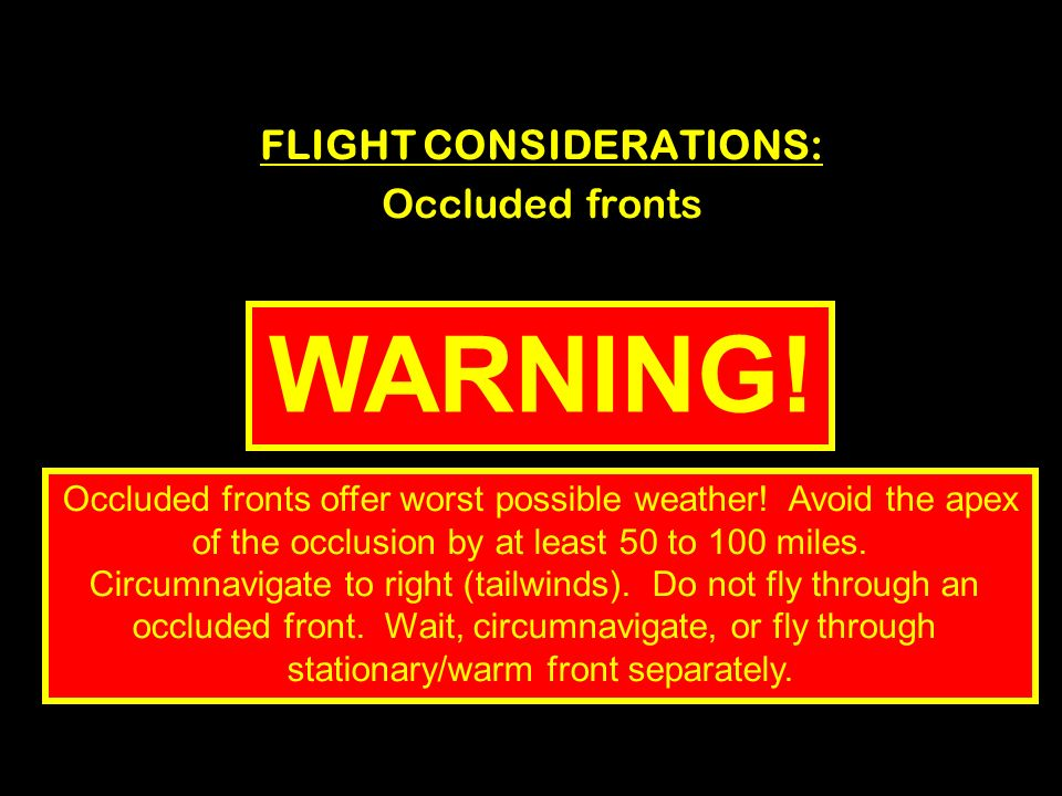 WARNING! FLIGHT CONSIDERATIONS: Occluded fronts