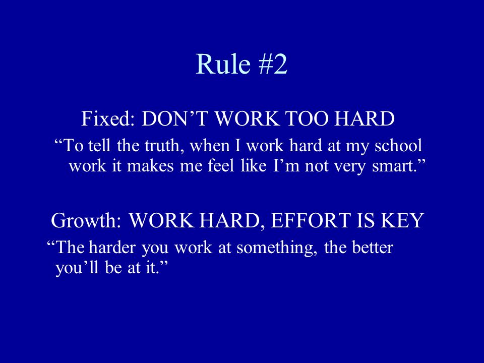 Rule #2 Fixed: DON'T WORK TOO HARD Growth: WORK HARD, EFFORT IS KEY