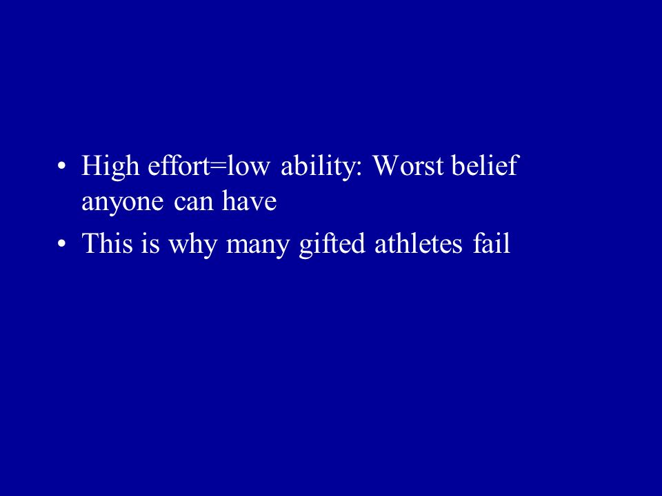 High effort=low ability: Worst belief anyone can have