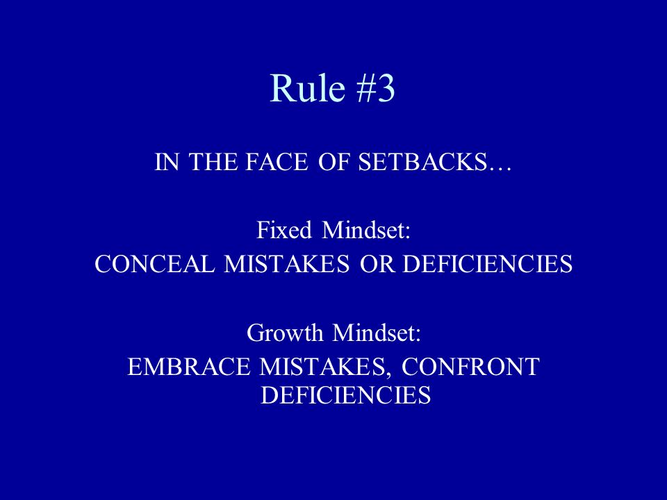 Rule #3 IN THE FACE OF SETBACKS… Fixed Mindset: