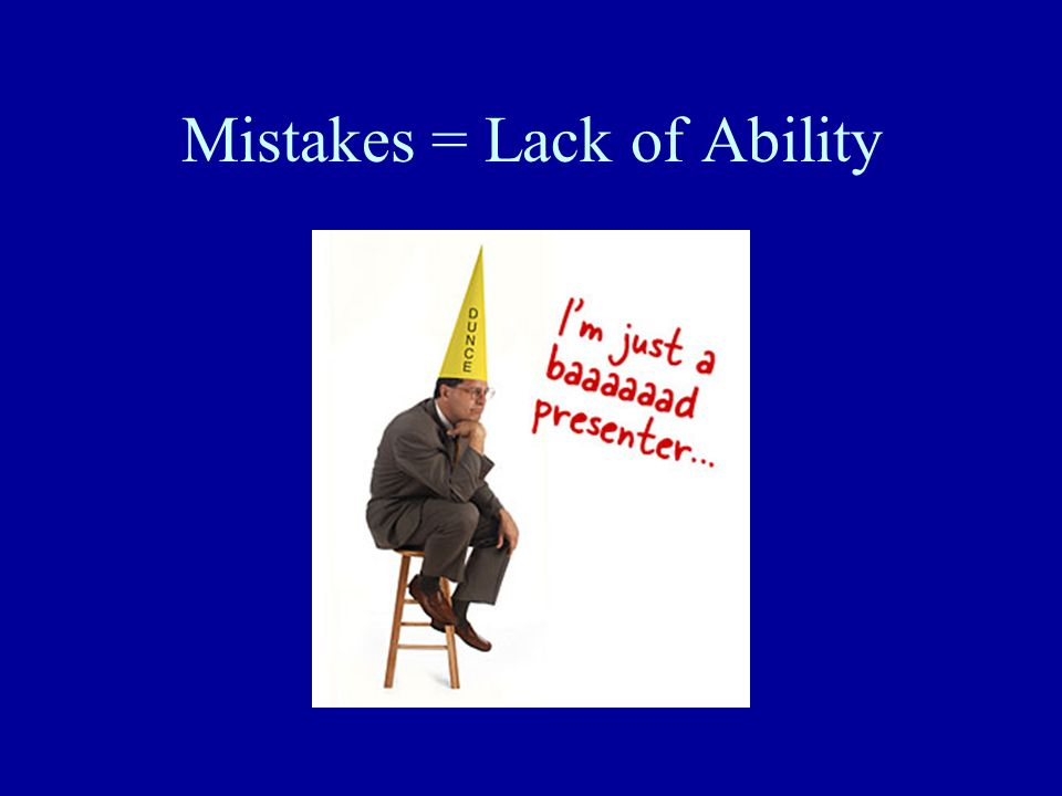 Mistakes = Lack of Ability