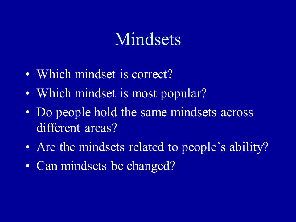 Mindsets Which mindset is correct Which mindset is most popular