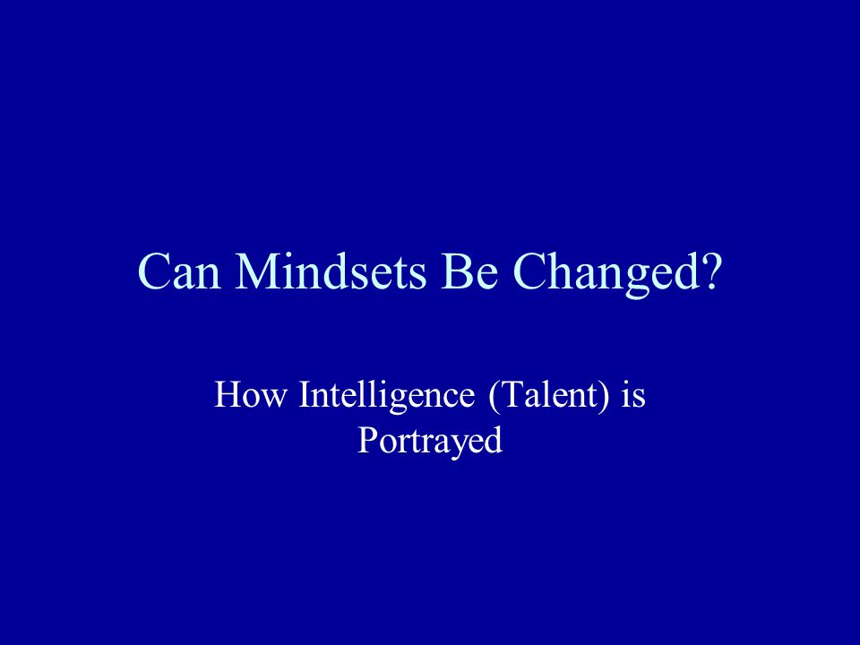 Can Mindsets Be Changed