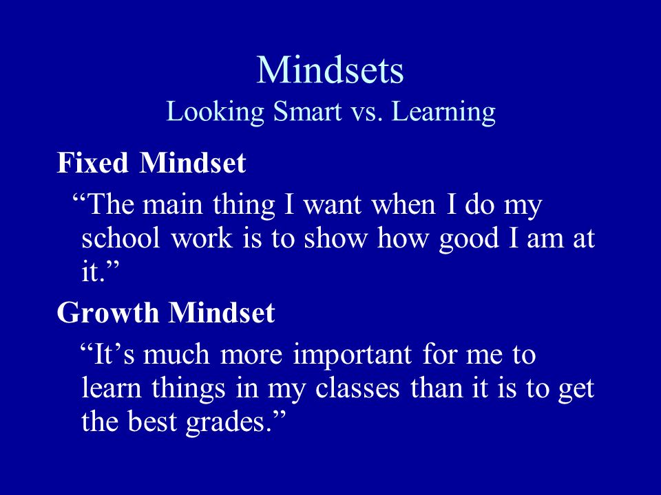 Mindsets Looking Smart vs. Learning