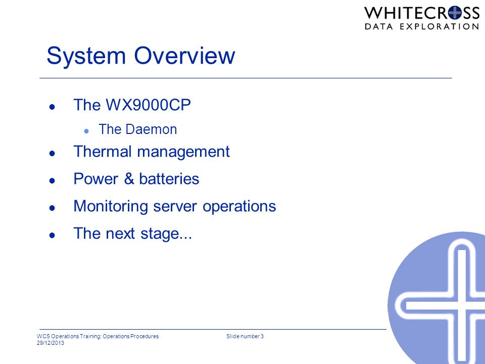 System Overview The WX9000CP Thermal management Power & batteries