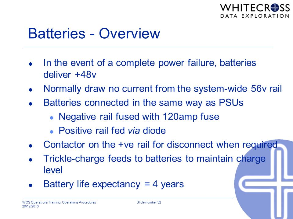 Batteries - Overview In the event of a complete power failure, batteries deliver +48v. Normally draw no current from the system-wide 56v rail.