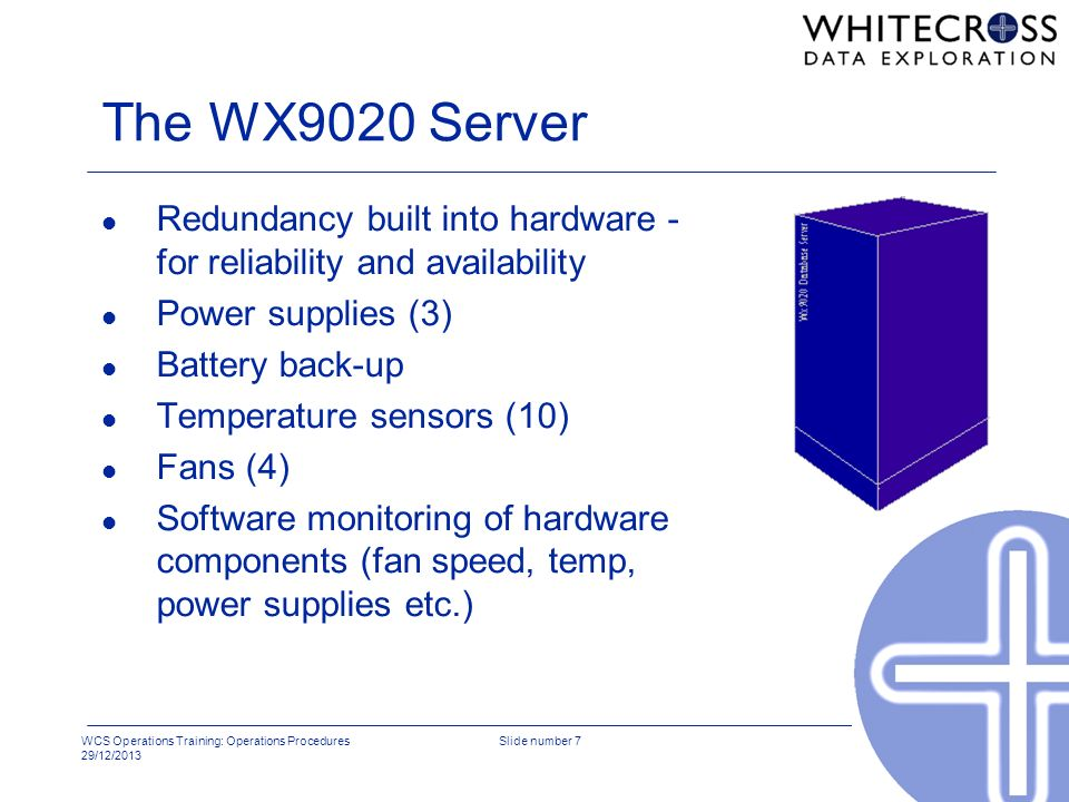 The WX9020 Server Redundancy built into hardware - for reliability and availability. Power supplies (3)