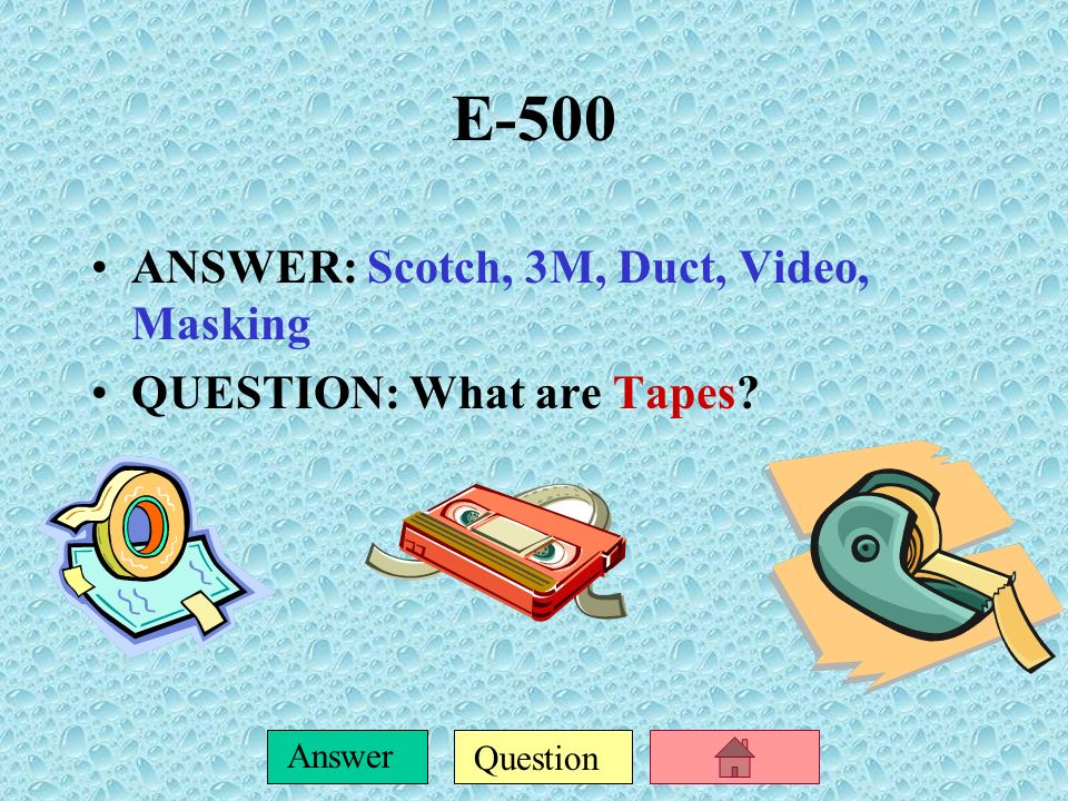 E-500 ANSWER: Scotch, 3M, Duct, Video, Masking