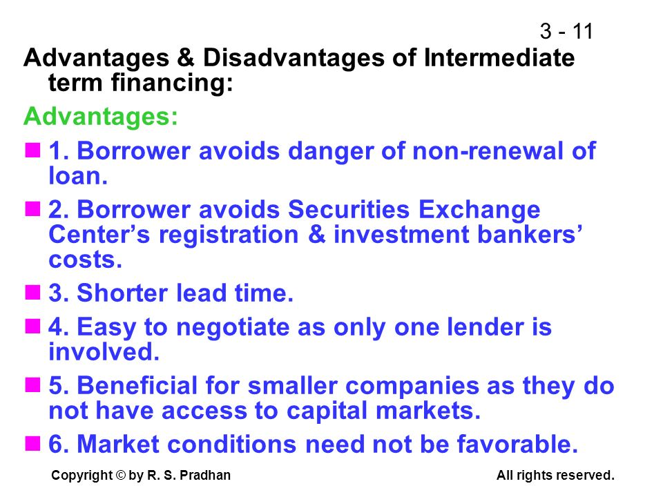 Advantages & Disadvantages of Intermediate term financing: