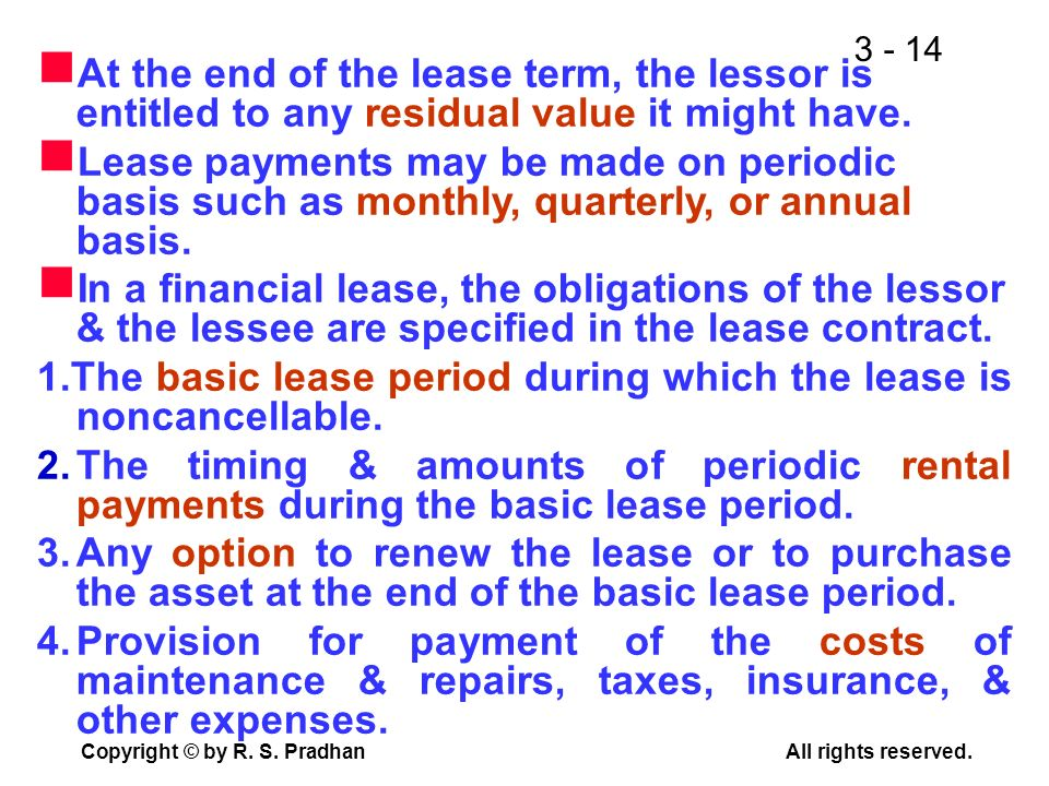 At the end of the lease term, the lessor is entitled to any residual value it might have.