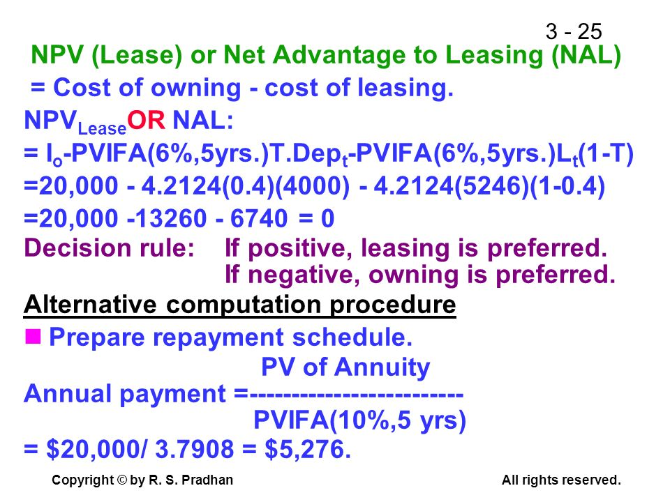 NPV (Lease) or Net Advantage to Leasing (NAL)