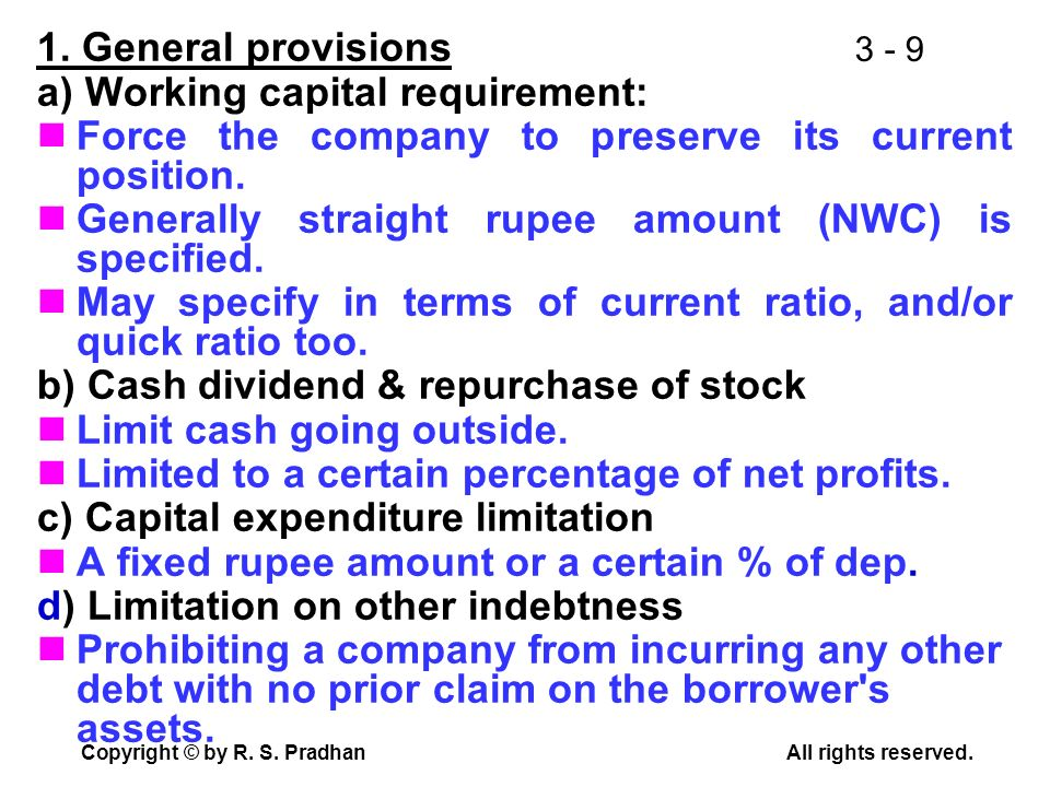 1. General provisions a) Working capital requirement: Force the company to preserve its current position.