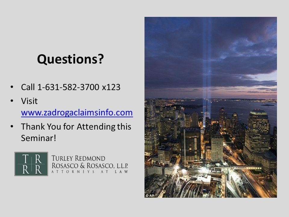 Questions Call 1-631-582-3700 x123 Visit www.zadrogaclaimsinfo.com