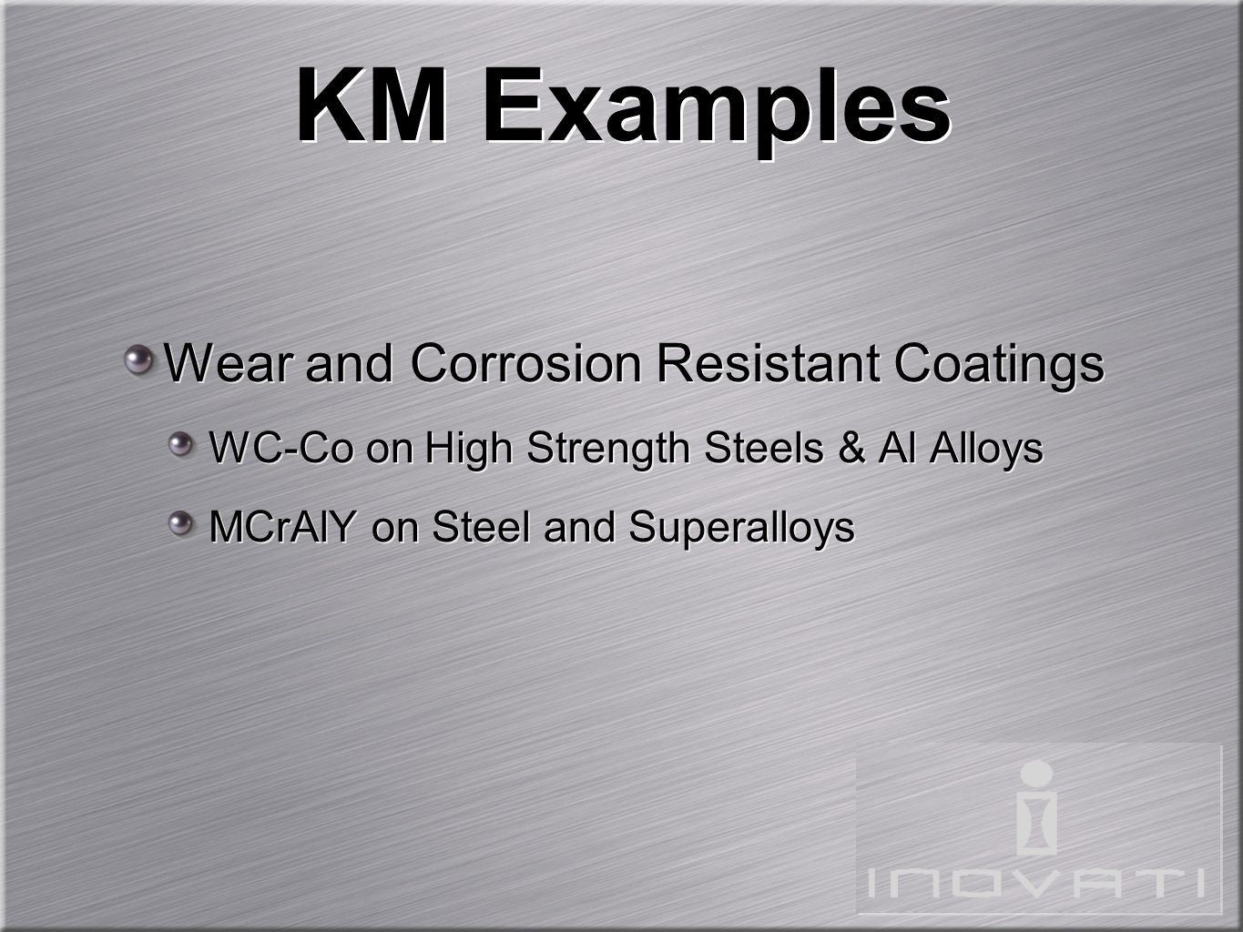 KM Examples Wear and Corrosion Resistant Coatings