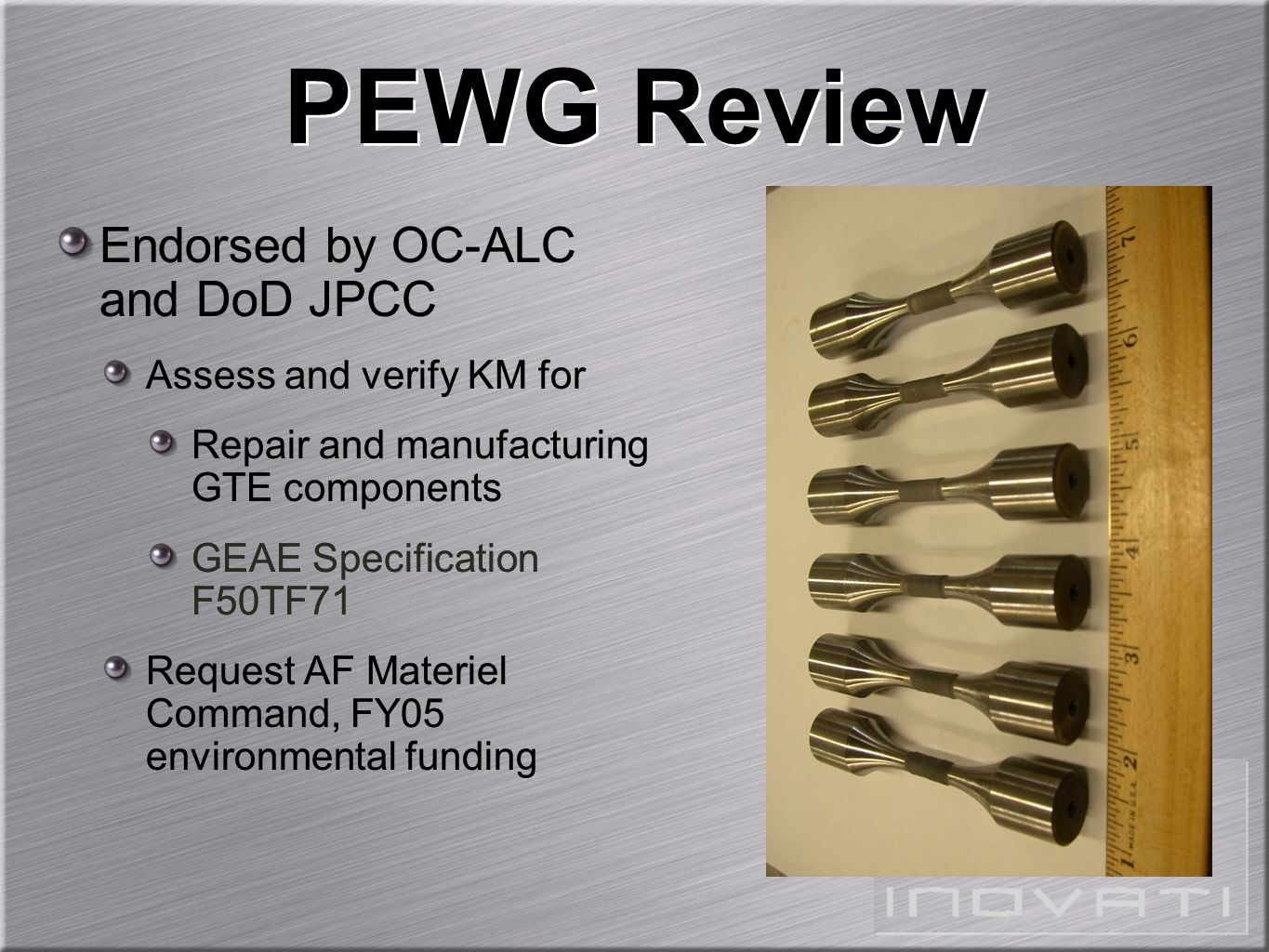PEWG Review Endorsed by OC-ALC and DoD JPCC Assess and verify KM for
