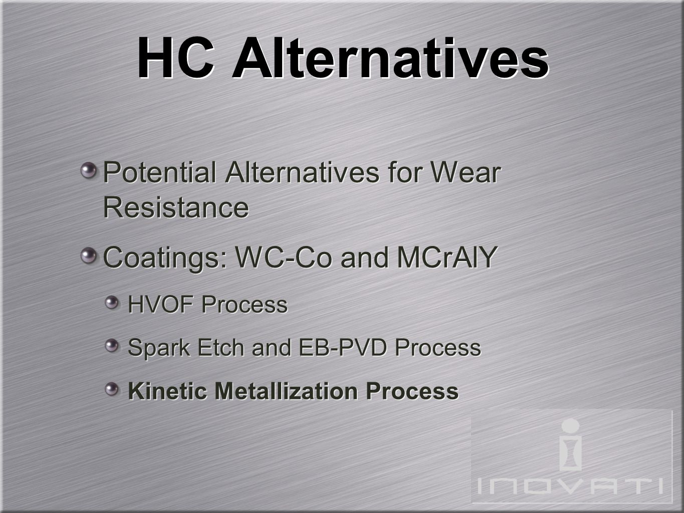HC Alternatives Potential Alternatives for Wear Resistance