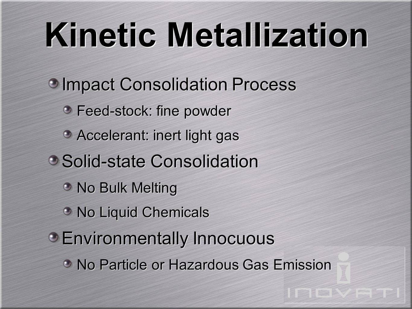 Kinetic Metallization