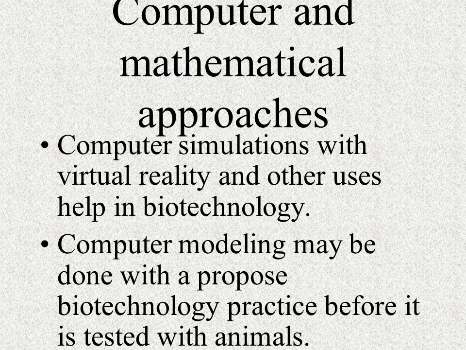 Computer and mathematical approaches