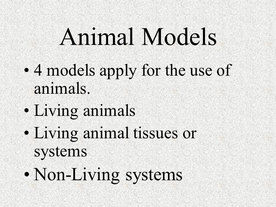 Animal Models Non-Living systems