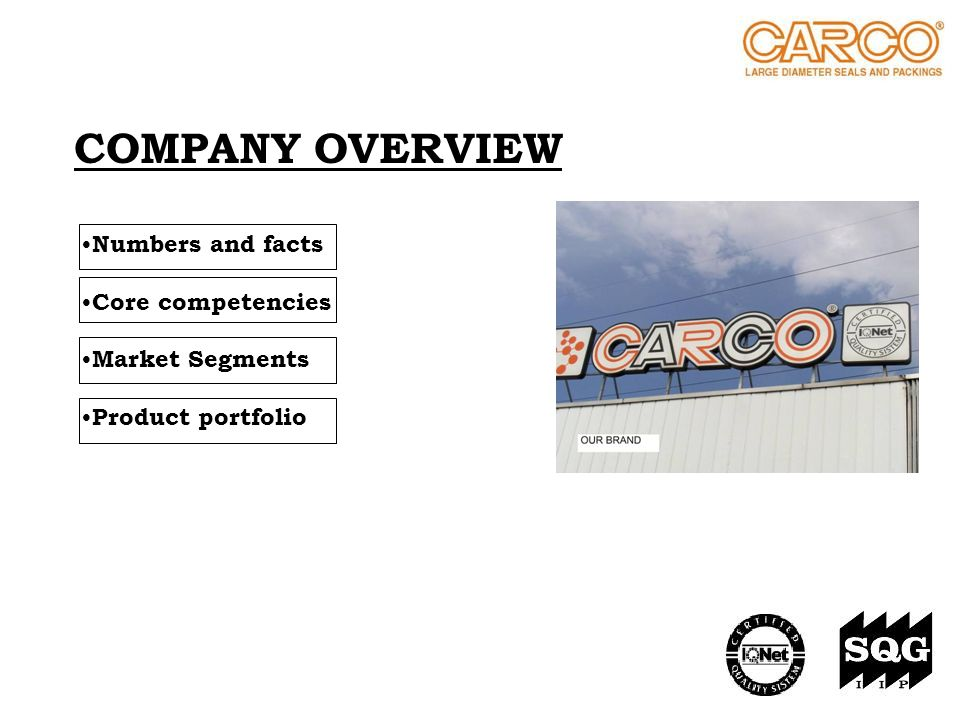 COMPANY OVERVIEW Numbers and facts Core competencies Market Segments
