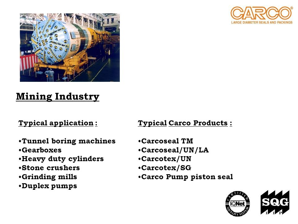 Mining Industry Typical application : Tunnel boring machines Gearboxes