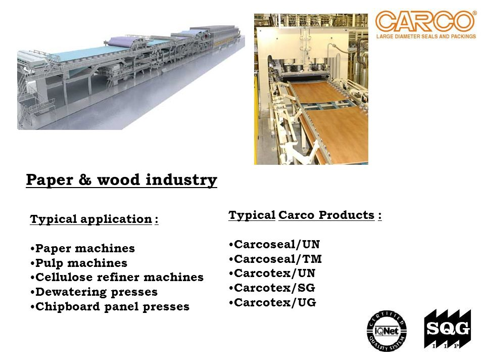 Paper & wood industry Typical Carco Products : Typical application :