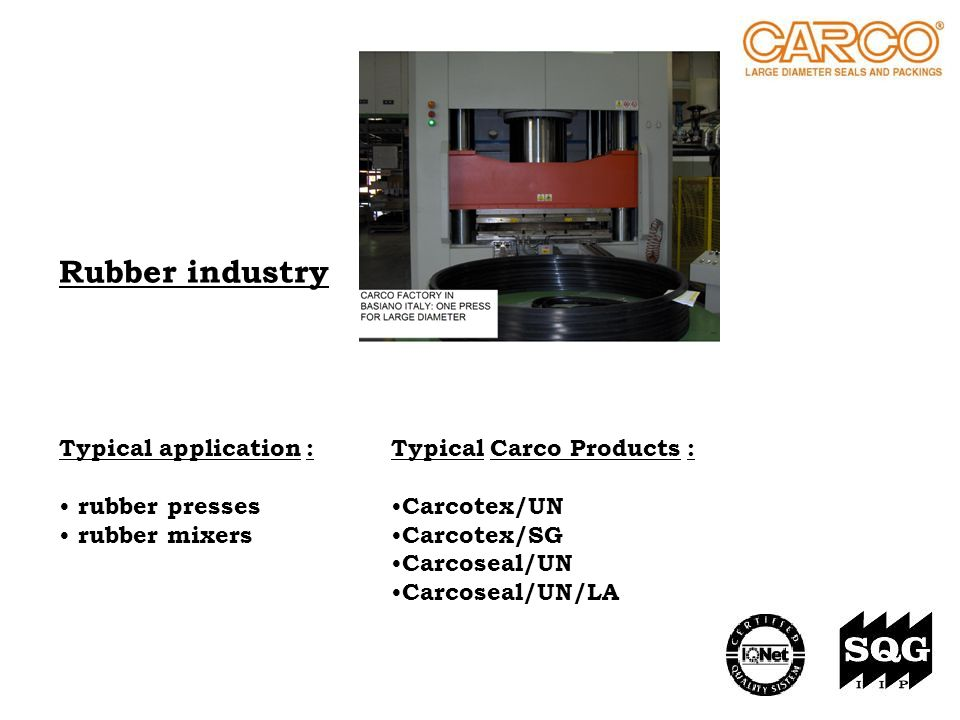 Rubber industry Typical application : rubber presses rubber mixers