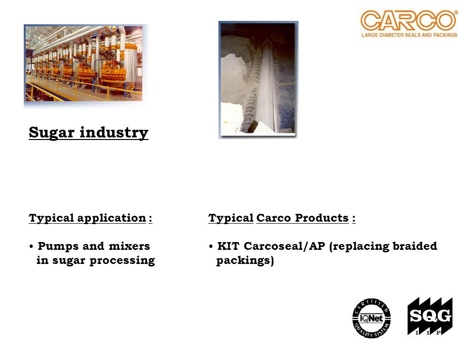 Sugar industry Typical application : Pumps and mixers