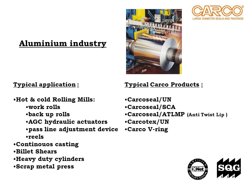 Aluminium industry Typical application : Hot & cold Rolling Mills: