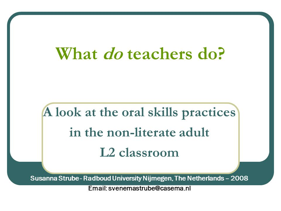 What do teachers do A look at the oral skills practices