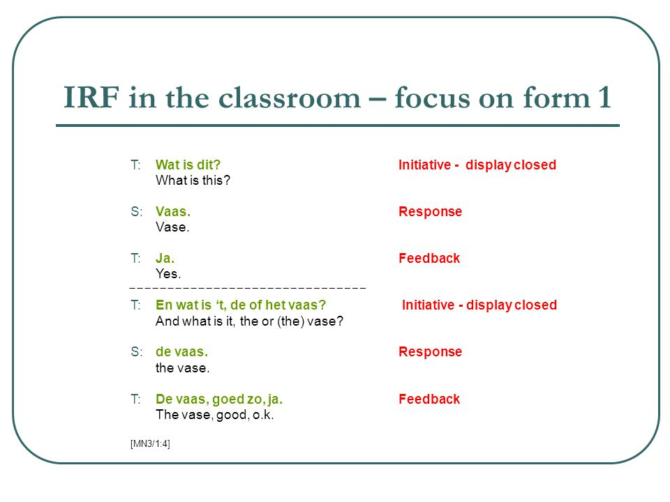 IRF in the classroom – focus on form 1
