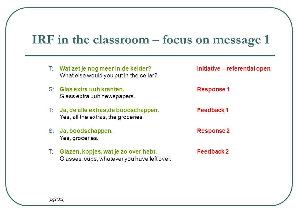IRF in the classroom – focus on message 1