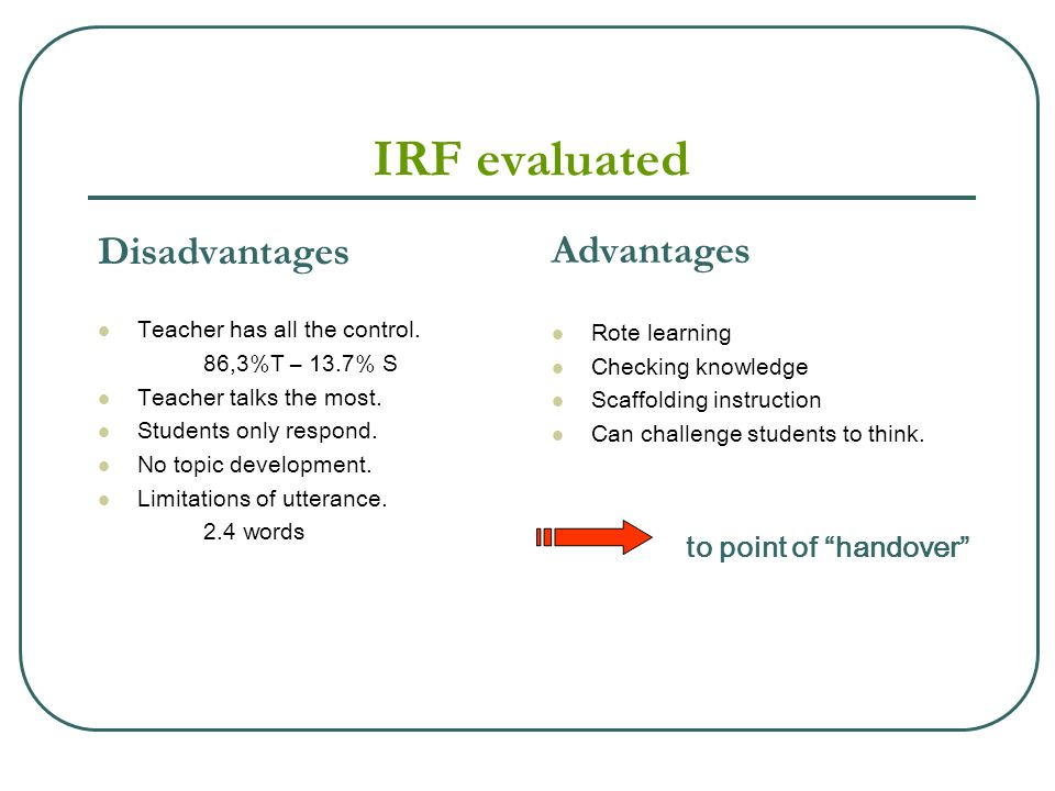 IRF evaluated Disadvantages Advantages to point of handover