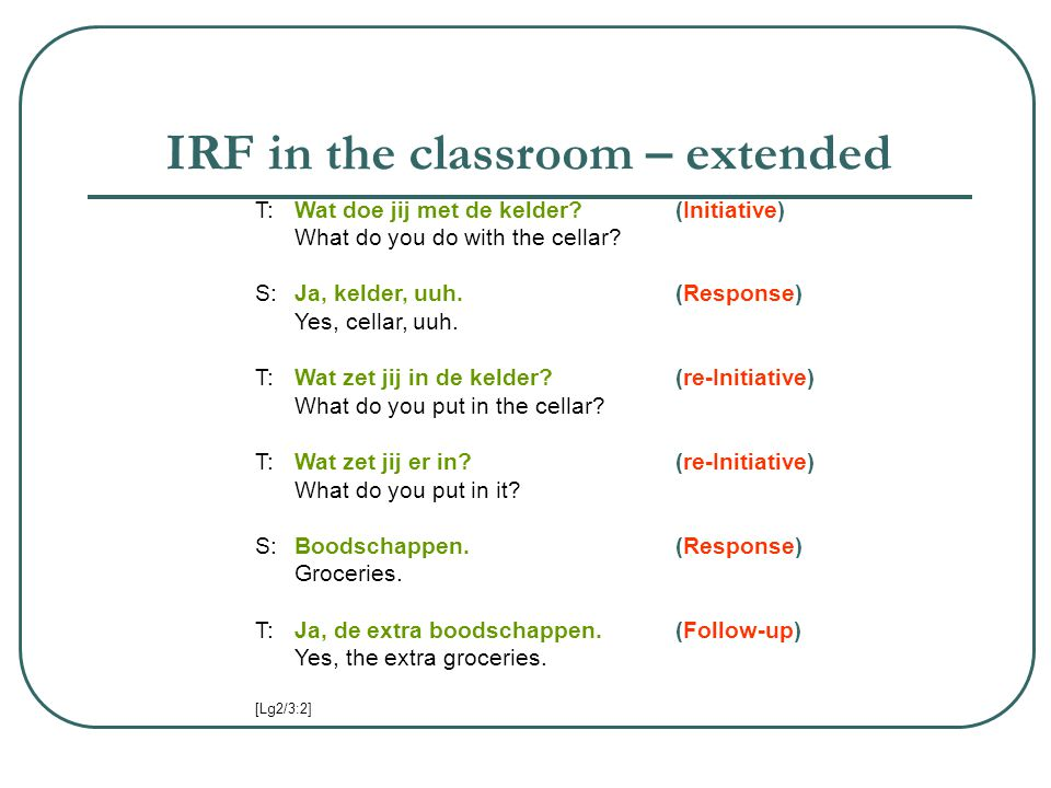 IRF in the classroom – extended