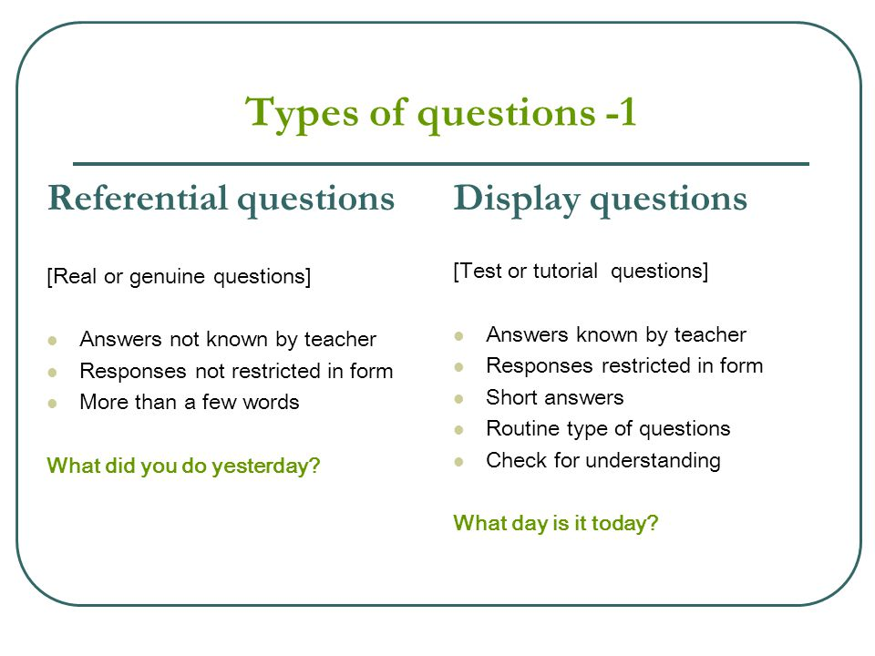 Types of questions -1 Referential questions Display questions