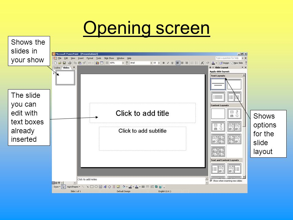 Opening screen Shows the slides in your show
