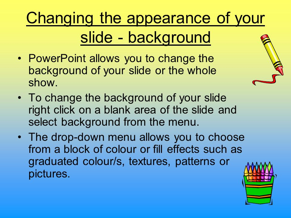 Changing the appearance of your slide - background