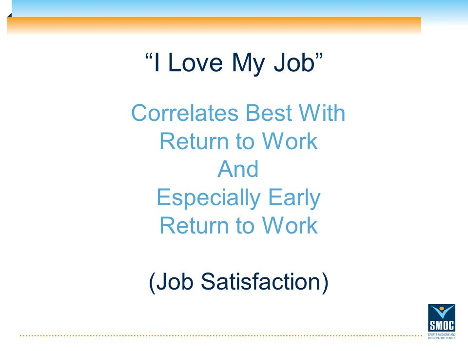 I Love My Job Correlates Best With Return to Work And