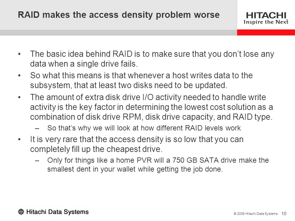 RAID makes the access density problem worse