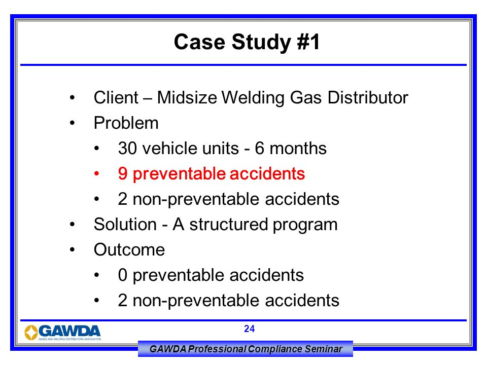 Case Study #1 Client – Midsize Welding Gas Distributor Problem