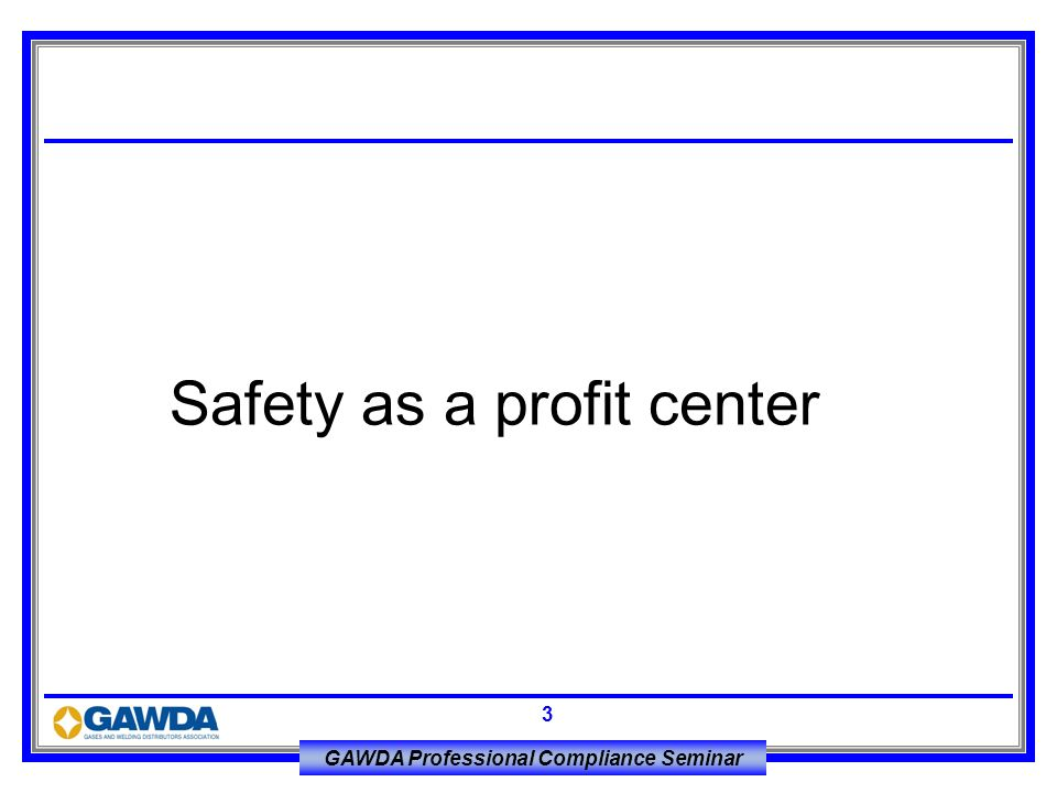 Safety as a profit center