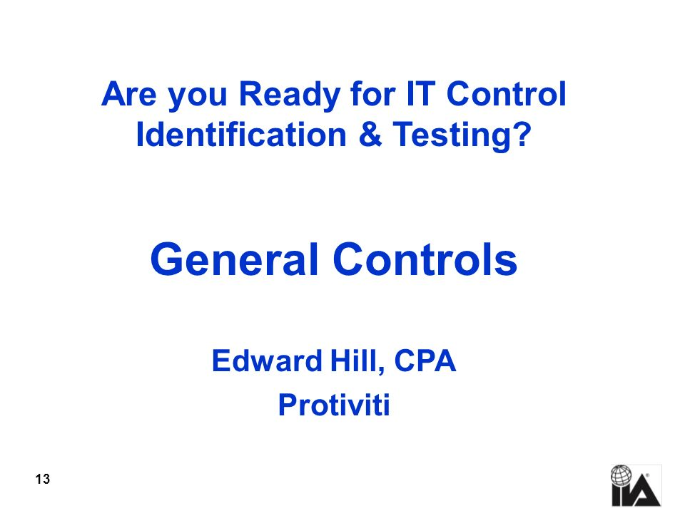 Are you Ready for IT Control Identification & Testing