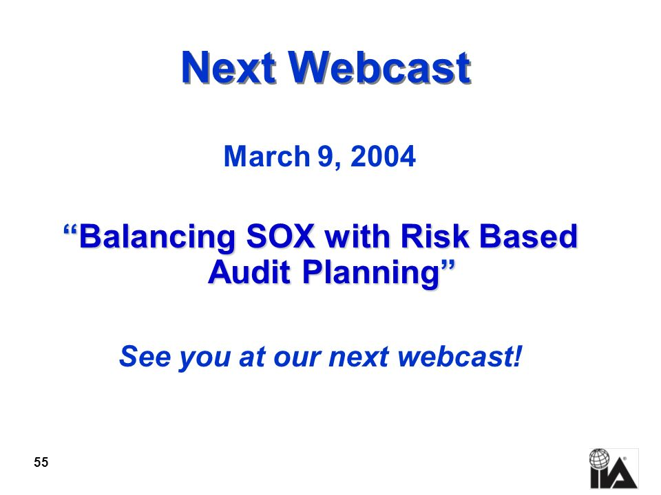 Next Webcast Balancing SOX with Risk Based Audit Planning