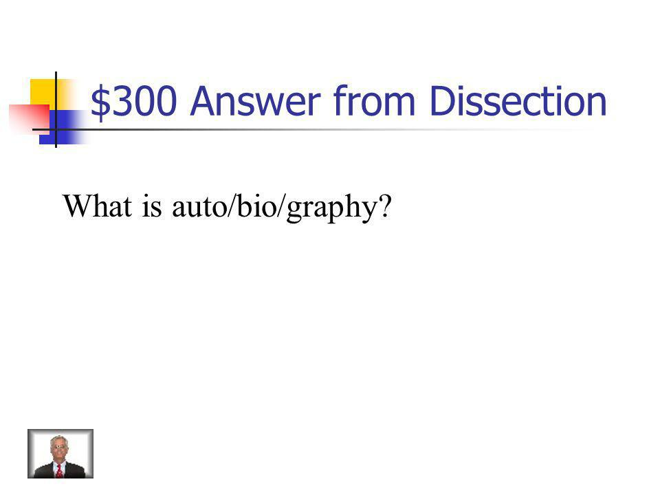 $300 Answer from Dissection