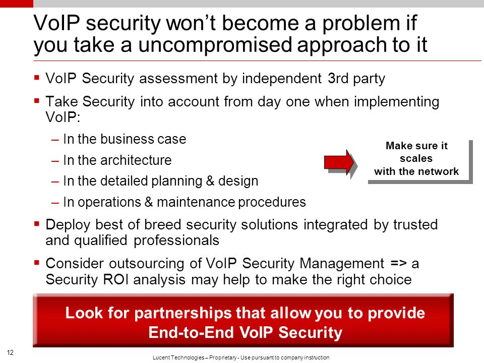 VoIP security won't become a problem if you take a uncompromised approach to it
