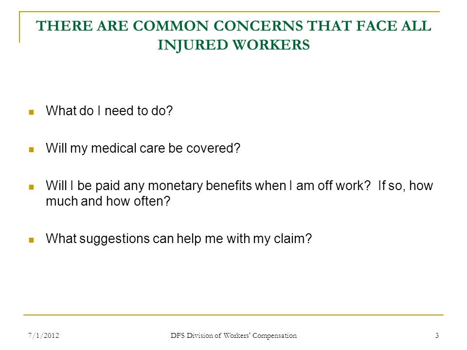 THERE ARE COMMON CONCERNS THAT FACE ALL INJURED WORKERS